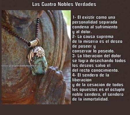 PERLAS DE SABIDURÍA - PENSAMIENTOS - LAS CUATRO NOBLES VERDADES- PROSPERIDAD UNIVERAL