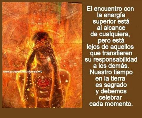 PENSAMIENTOS DE SABIDURÍA - EL ENCUENTRO CON LA ENERGÍA SUPERIOR - PROSPERIDAD UNIVERSAL - www.prosperidaduniversal.org