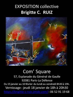 2018 exposition collective , Com' Square , esplanade Ch De Gaulle,  Paris -La Défense . Du 10 janvier au 14 février