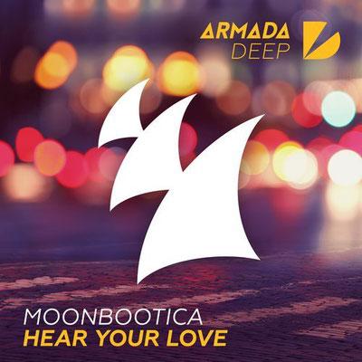 """Moonbootica """"Hear Your Love"""" Single Veröffentlichung Klärung Nutzungsrechte Label: Armada Music / Niederlande  Kunde: Moonbootique Management/ Hamburg"""