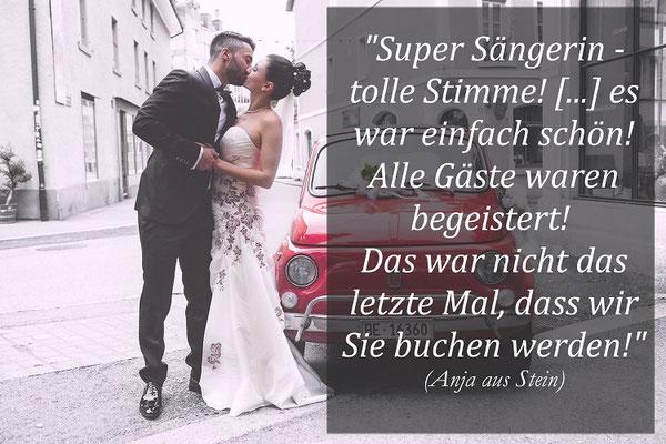 """Anja aus Stein: """"Super Sängerin - tolle Stimme! Es war einfach schön! Alle Gäste waren begeistert! Das war nicht das letzte Mal, dass wir sie buchen werden!"""""""