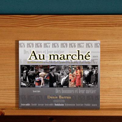 Au Marché du Puy en Velay et de Langeac.  Livre Editeur GEIMO