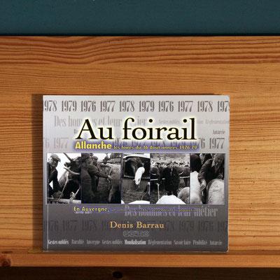 Au foirail d'Allanche dans le Cantal, sur le Cézallier. Livre Editeur GEIMO