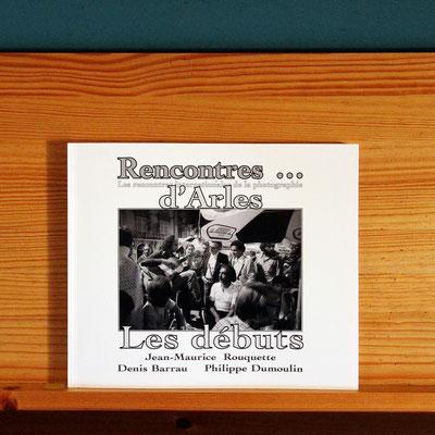 Les rencontres d'Arles . 1974-1982. Images  Livre Editeur GEIMO