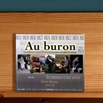 Au Buron dans le Cantal et sur l'Aubrac.  Livre Editeur GEIMO