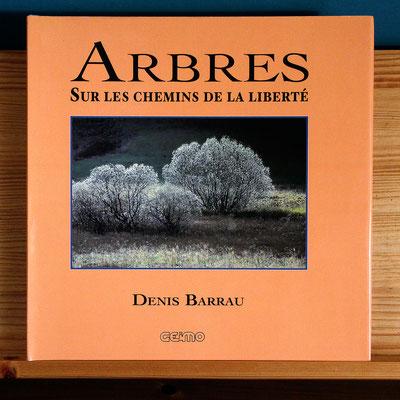 Les Arbres sur les chemins de la liberté. Catalogue. Livre en projet.