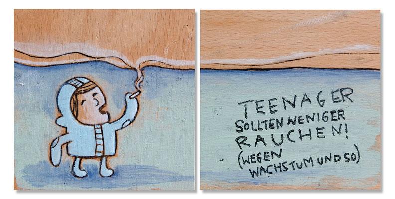 Teenager sollten weniger rauchen | Zeichnung in Acryltechnik auf Holz