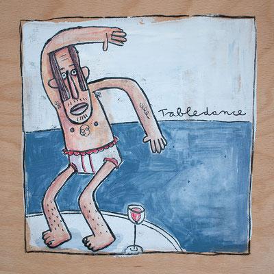 TABLEDANCE, Mann in Unterhose tanzt, Acryl auf Holz © Frank Schulz 2017