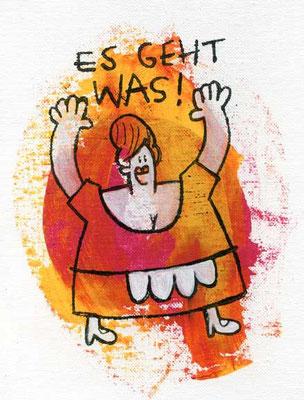 ES GEHT WAS!, Acryl auf Leinwand, 20 x 15 cm