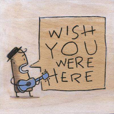 WISH YOU WERE HERE, Kleiner Mann mit Hut und Gitarre, Acryl auf Holz