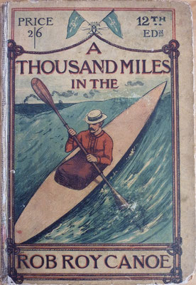 MACGREGOR, A Thousand Miles in the Rob Roy Canoe, Sampson Low, Martson, Searle & Rivington, 1880 (la Bibli du Canoe)