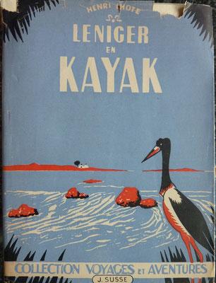 LHOTE, Le Niger en kayak, 1946 (la Bibli du Canoe)