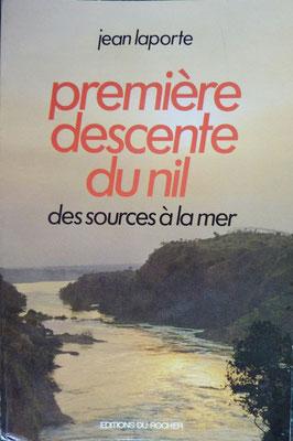 LAPORTE, Première descente du Nil des sources à la mer, 1981 (la Bibli du Canoe)