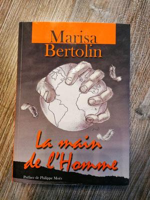 BERTOLIN, M. - La main de l'Homme, première édition, Bruxelles (Belgique), Maryse Bertolin, éditeur, 2016, 356 pages.