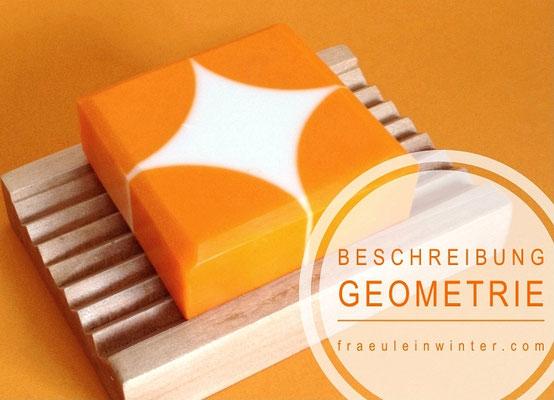 Geometrische Seife - Beschreibung