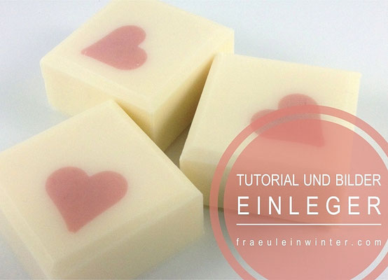 Tutorial - perfekte Einleger in Seife
