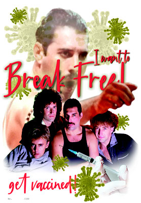 """Poster """"I want to break Free – get vaccinated"""" nach Queen"""