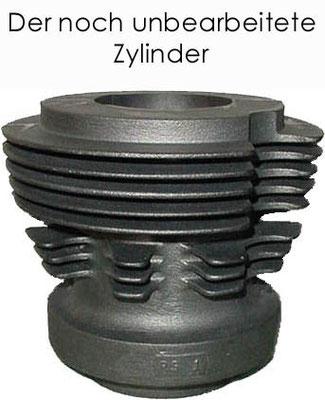 der unbearbeitete Zylinder