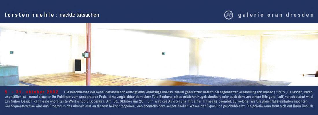 Nackte Tatsachen, 2002 - installation at galerie oran, Dresden