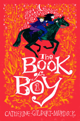 "Jill Calder Illustration - Books - ""The Book of Boy"" by Catherine Gilbert Murdock - ChickenHouse Books"