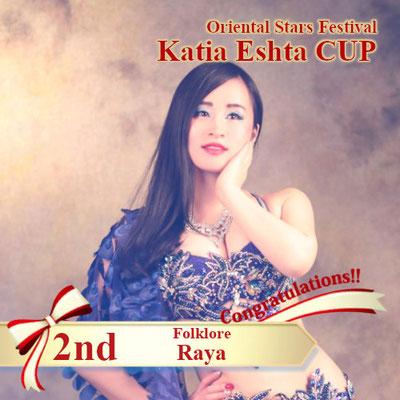 【Katia Eshta Cup】Folklore 2nd:Raya