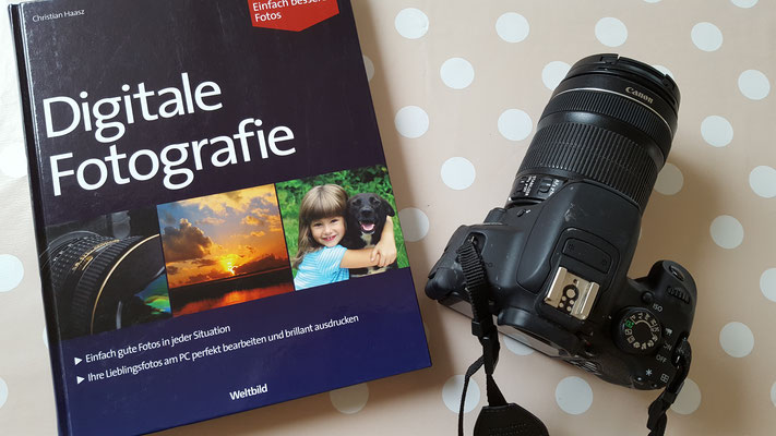 Ein Buch über digitale Fotografie und meine Canon EOS 700D