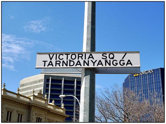 Victoria Square. In der Sprache der Aborigines heisst es: Tarndanyangga