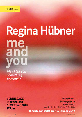 Dinzlschloss Villach, Regina Huebner, me and you - May I tell you something personal?