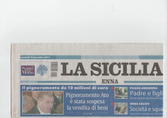 LA SICILIA - martedì 15 novembre 2011 Il pignoramento da 10 milioni di euro. Pignoramento Ato: è stata sospesa la vendita di beni.