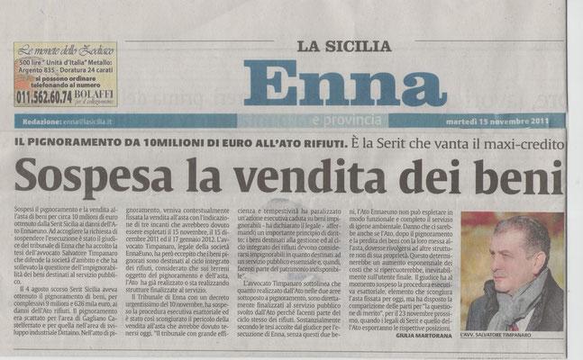 """LA SICILIA - martedì 15 novembre 2011 """"Il pignoramento da 10 milioni di euro all'Ato rifiuti. E' la Serit che vanta il maxi-credito. Sospesa la vendita dei beni."""