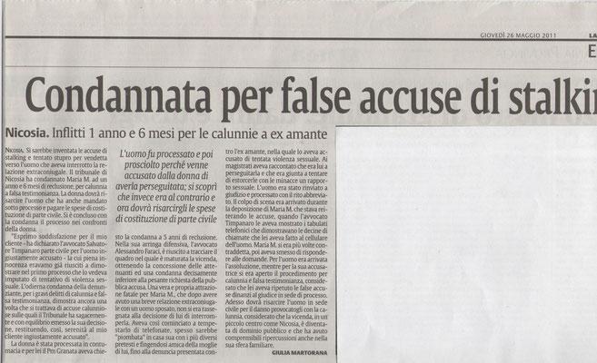 LA SICILIA-Giovedì 26 maggio 2011 - CONDANNATA PER FALSE ACCUSE DI STALKING - Nicosia, Inflitti 1 anno e 6 mesi per le calunnie all'ex amante -