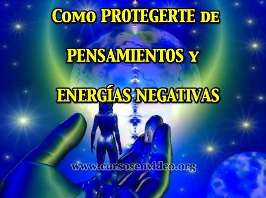 Como PROTEGERSE de Pensamientos  y energias negativas