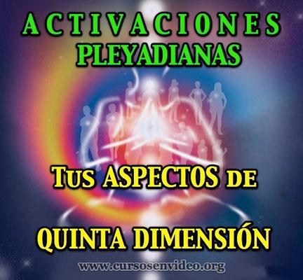 Activaciones PLEYADIANAS - Tus aspectos de 5ª dimension