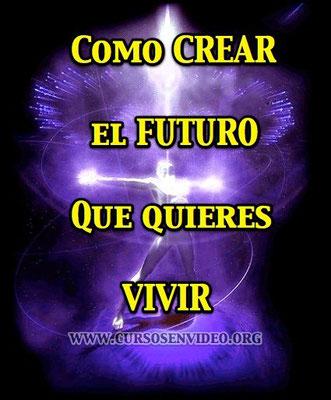 Como CREAR el Futuro que quieres vivir