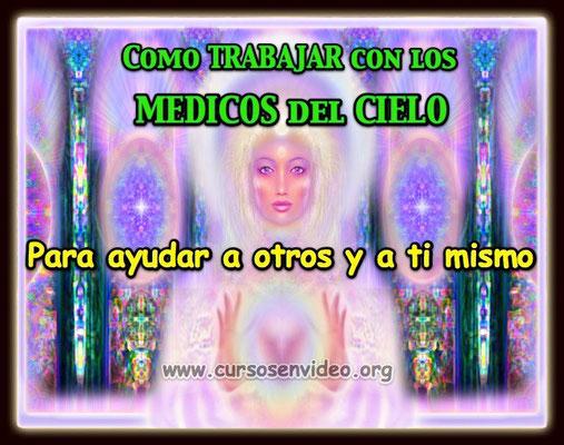 Como trabajar con los MEDICOS del Cielo