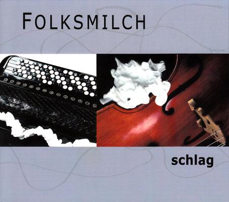 folksmilch - Schlag
