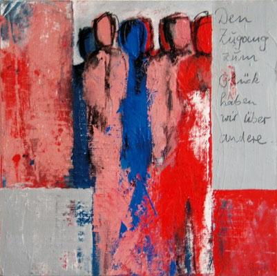 """Nr. 234 / """"Der Zugang zum Glück"""" / 60 cm x 60 cm / Acryl auf Leinwand"""