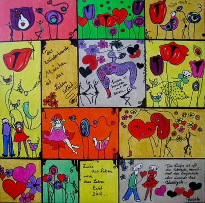 """Bild Nr. 527 / """"Liebe das Leben 8""""  / 60 cm x 60 cm  / Acryl-Mischtechnik auf Leinwand"""