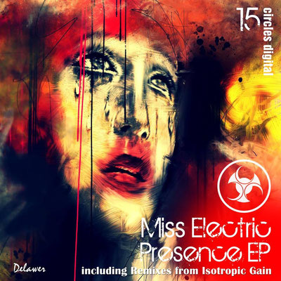 Miss Electric - Presence EP - Circles Digital Recordings - Release: 2014/01/31
