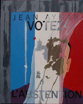 Votez l'abstention. Acrylique sur toile.