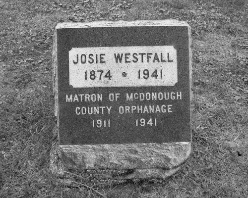 In 1911 Josie Westfall was appointed matron of the McDonough County Orphanage. By the time of her death, in 1941, she had served as a mother figure for more than 500 of the county's most unfortunate youngsters.