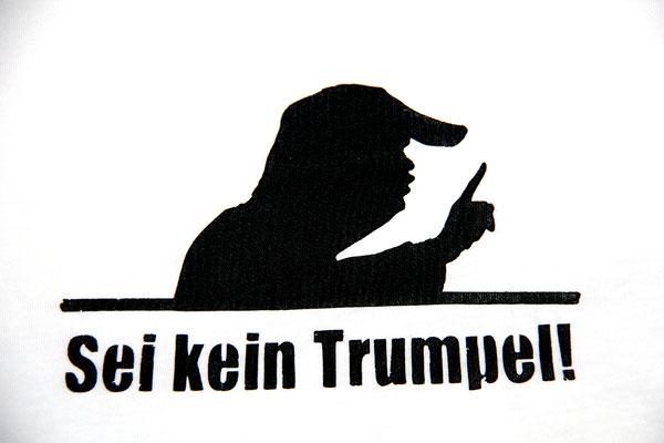 T-Shirt Motiv Sei kein Trumpel! (Trump mahnt). Klimaneutral, fair und bioologisch produziertes Textil
