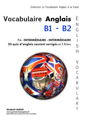 Livre pour apprendre du vocabulaire anglais en s'amusant B1 pré-intermédiaire/ B2 Intermédiaire + exercices corrigés