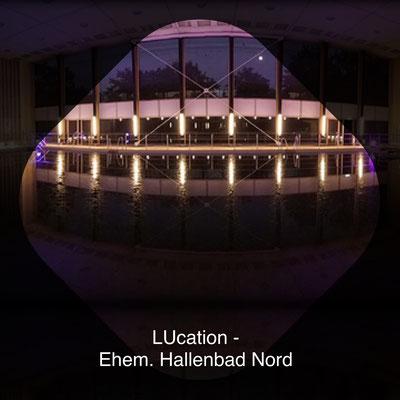 LUcation -  Ehem. Hallenbad Nord