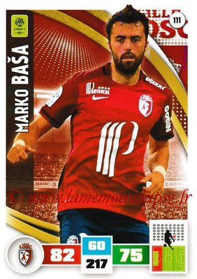 2016-17 - Panini Adrenalyn XL Ligue 1 - N° 111 - Marko BASA (Lille)