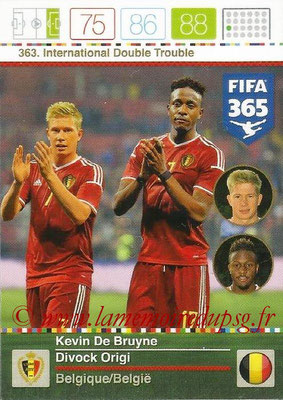 2015-16 - Panini Adrenalyn XL FIFA 365 - N° 363 - Kevin DE BRUYNE + Divock ORIGI (Belgique) (International Double Trouble)