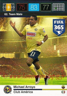 2015-16 - Panini Adrenalyn XL FIFA 365 - N° 062 - Michael ARROYO (Club América) (Team Mate)