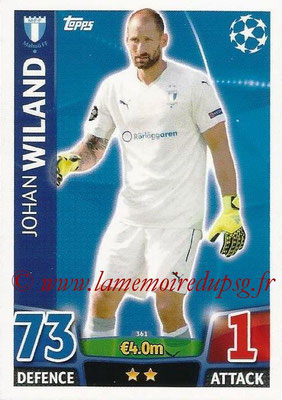 2015-16 - Topps UEFA Champions League Match Attax - N° 361 - Johan WILAND (Malmö FF)