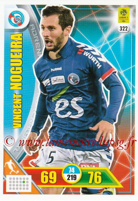 2017-18 - Panini Adrenalyn XL Ligue 1 - N° 322 - Vincent NOGUEIRA (Strasbourg)
