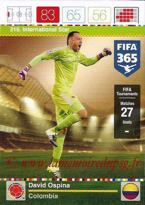2015-16 - Panini Adrenalyn XL FIFA 365 - N° 319 - David OSPINA (Colombie) (International Star)